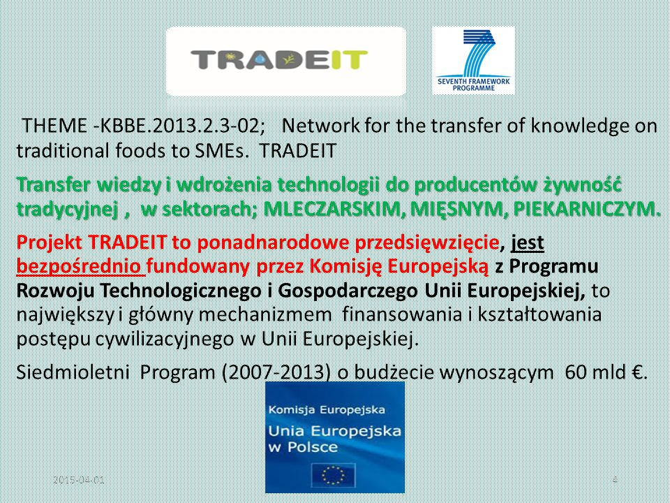 THEME -KBBE.2013.2.3-02; Network for the transfer of knowledge on traditional foods to SMEs. TRADEIT