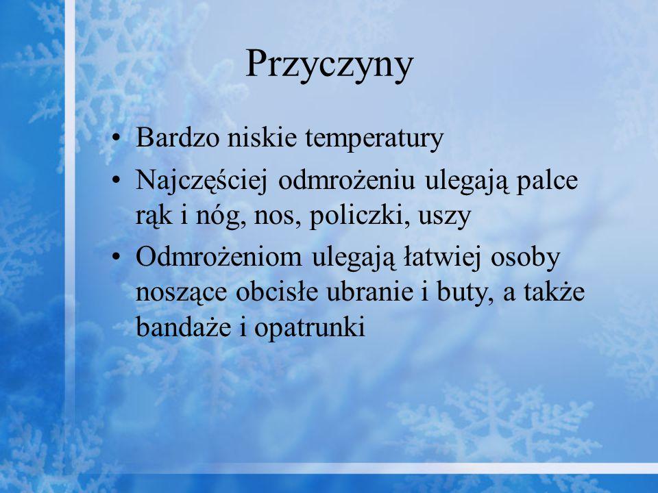Przyczyny Bardzo niskie temperatury