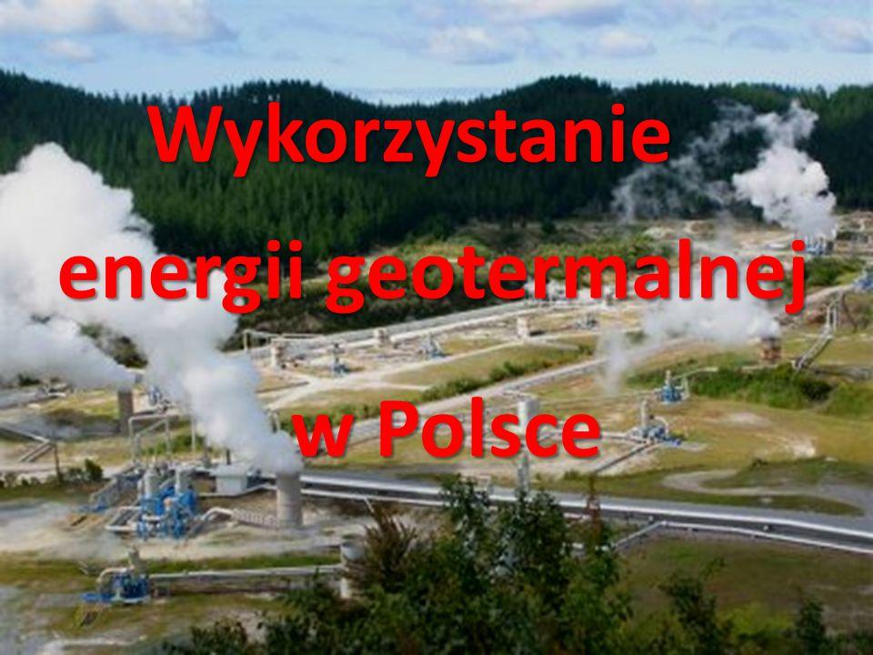 Wykorzystanie energii geotermalnej w Polsce