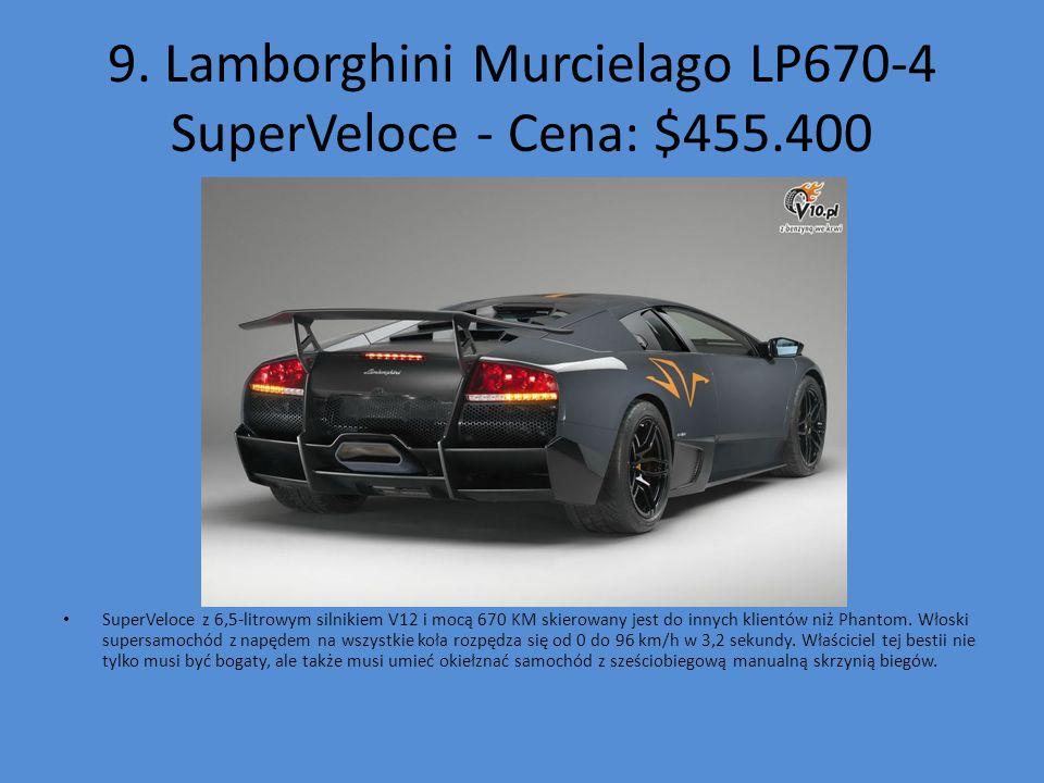 9. Lamborghini Murcielago LP670-4 SuperVeloce - Cena: $455.400