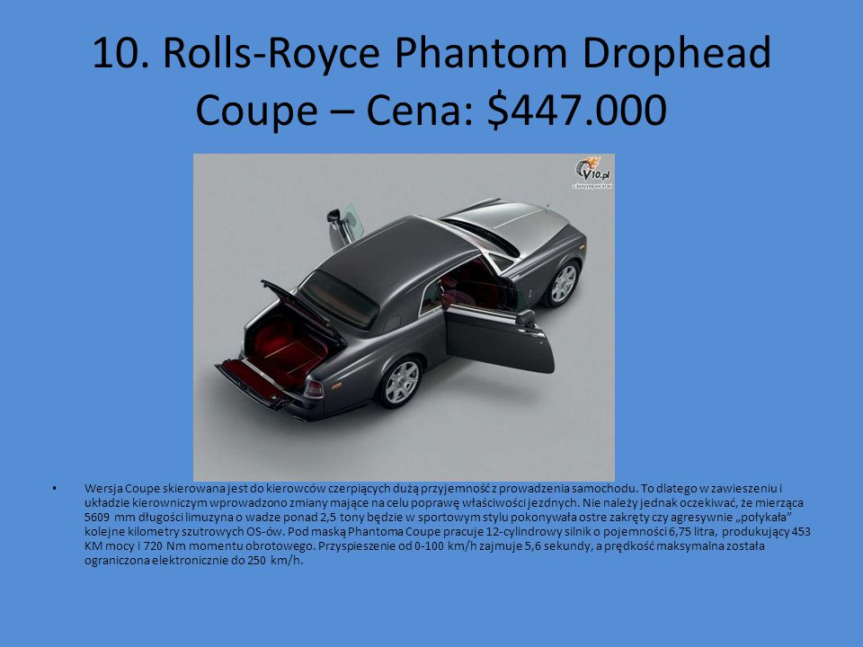 10. Rolls-Royce Phantom Drophead Coupe – Cena: $447.000