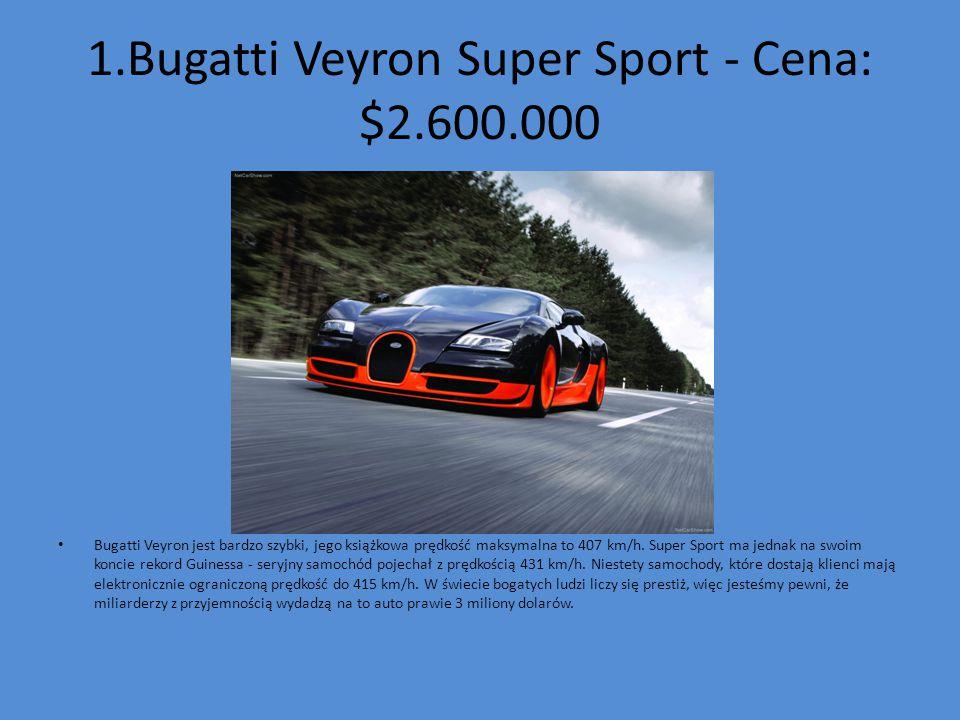 1.Bugatti Veyron Super Sport - Cena: $2.600.000