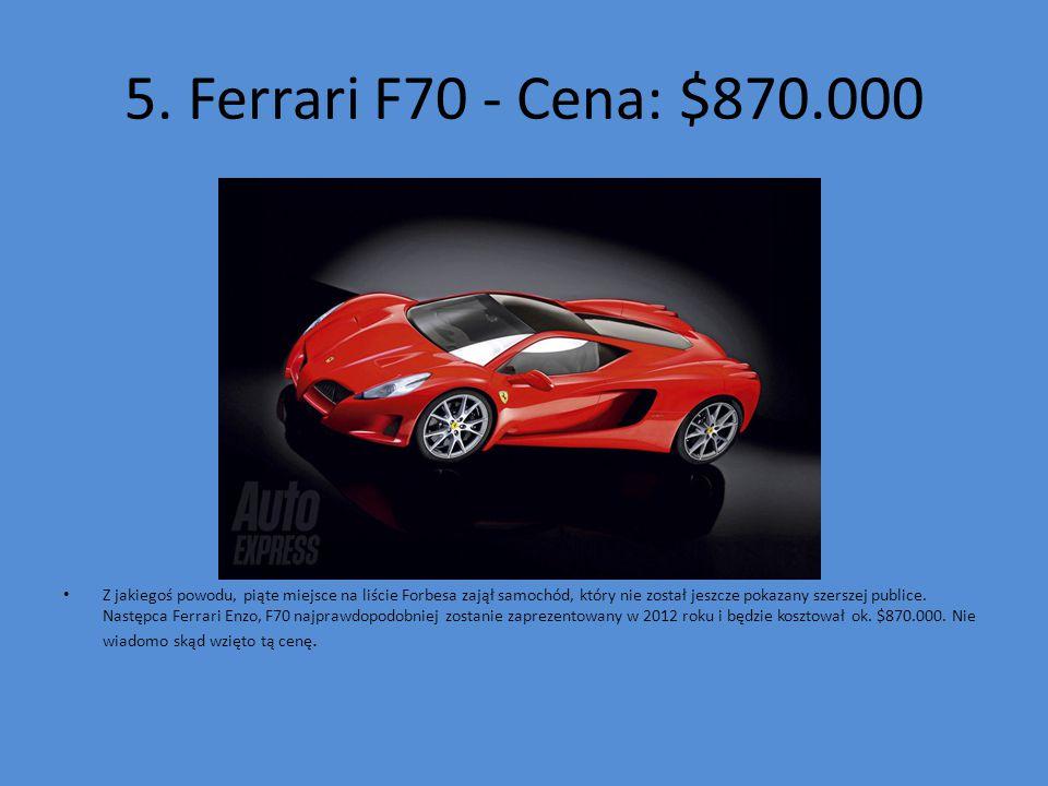 5. Ferrari F70 - Cena: $870.000