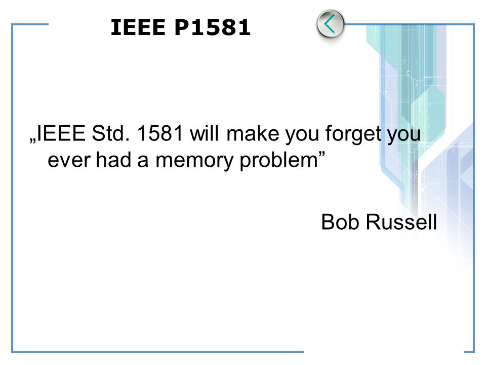 "IEEE P1581 ""IEEE Std. 1581 will make you forget you ever had a memory problem Bob Russell"