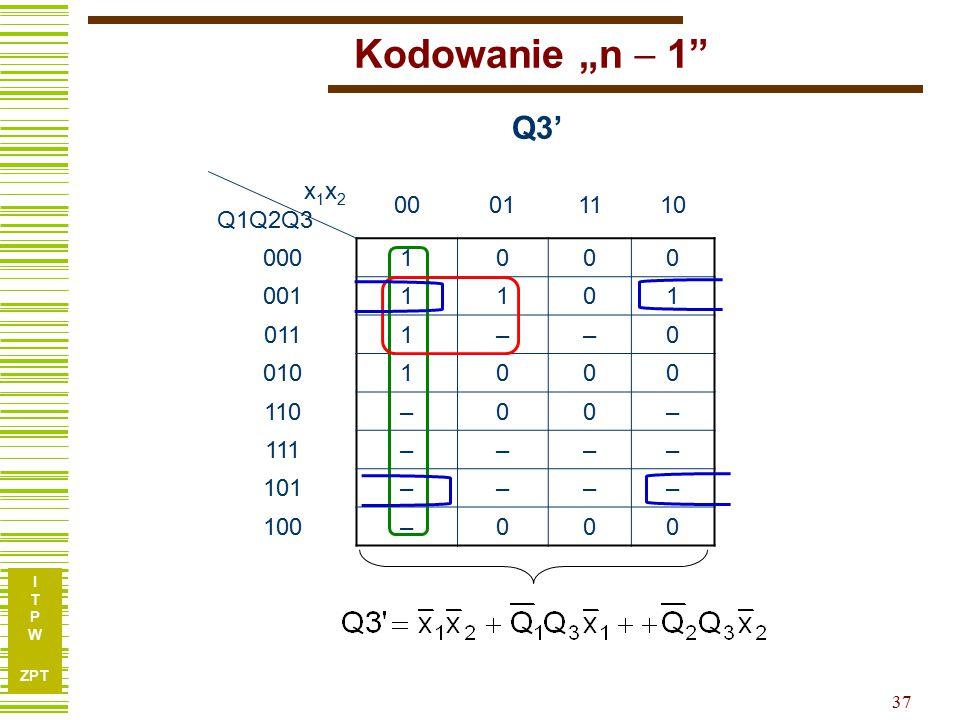 "Kodowanie ""n  1 Q3' x1x2 Q1Q2Q3 00 01 11 10 000 1 001 011 – 010 110"