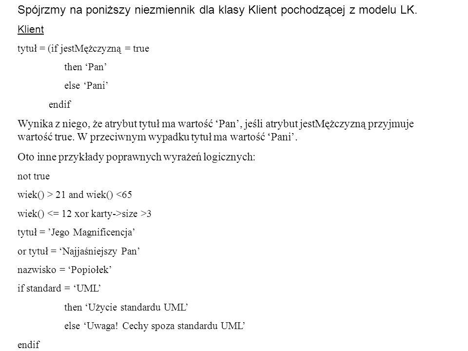 Spójrzmy na poniższy niezmiennik dla klasy Klient pochodzącej z modelu LK.