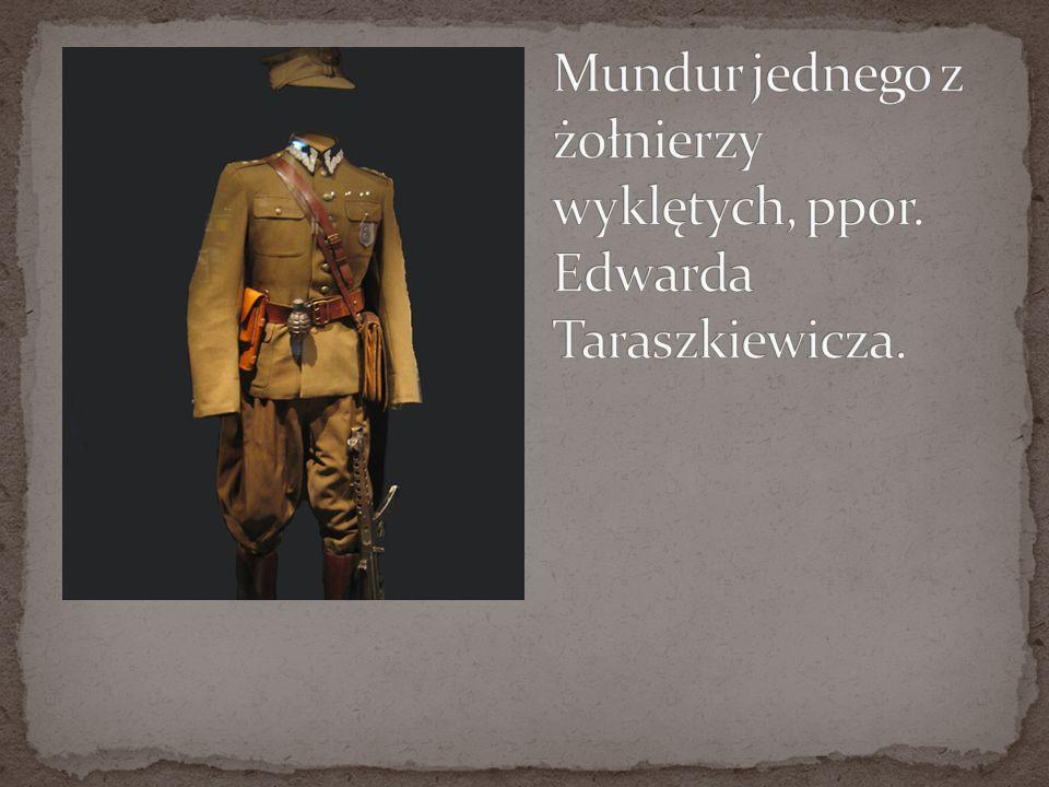 Mundur jednego z żołnierzy wyklętych, ppor. Edwarda Taraszkiewicza.