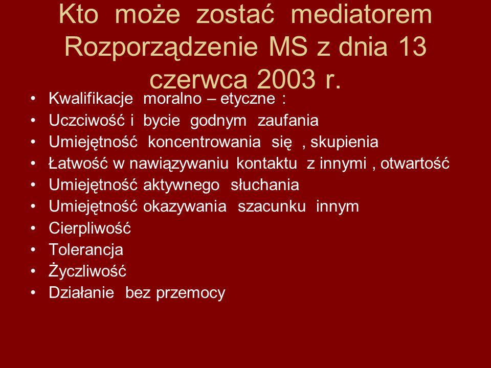 Kto może zostać mediatorem Rozporządzenie MS z dnia 13 czerwca 2003 r.
