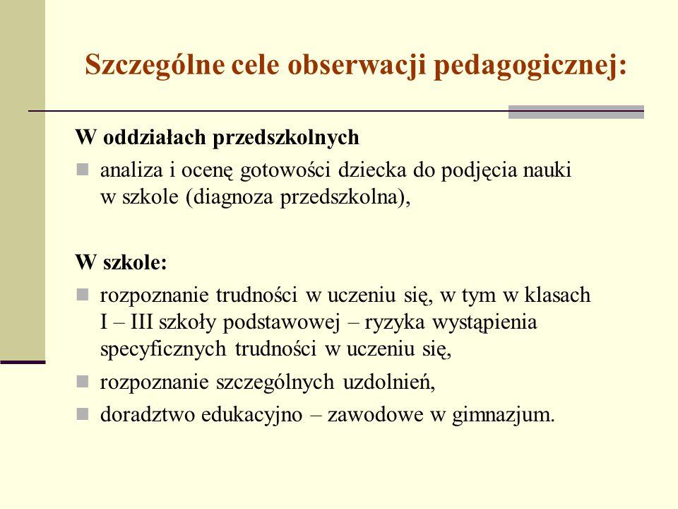 Szczególne cele obserwacji pedagogicznej: