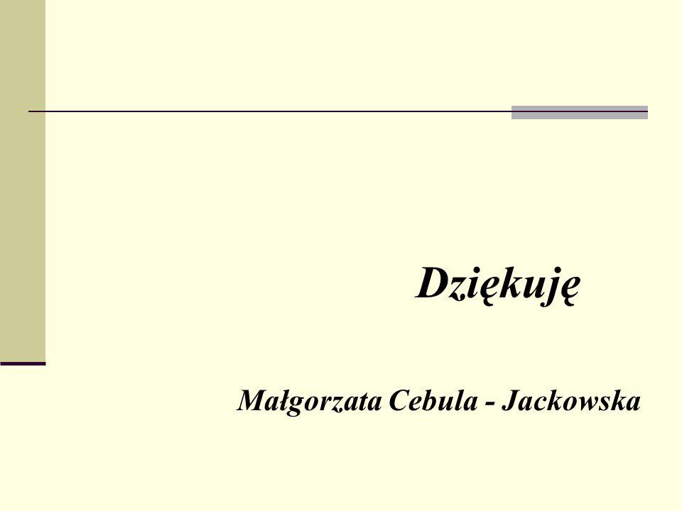 Dziękuję Małgorzata Cebula - Jackowska