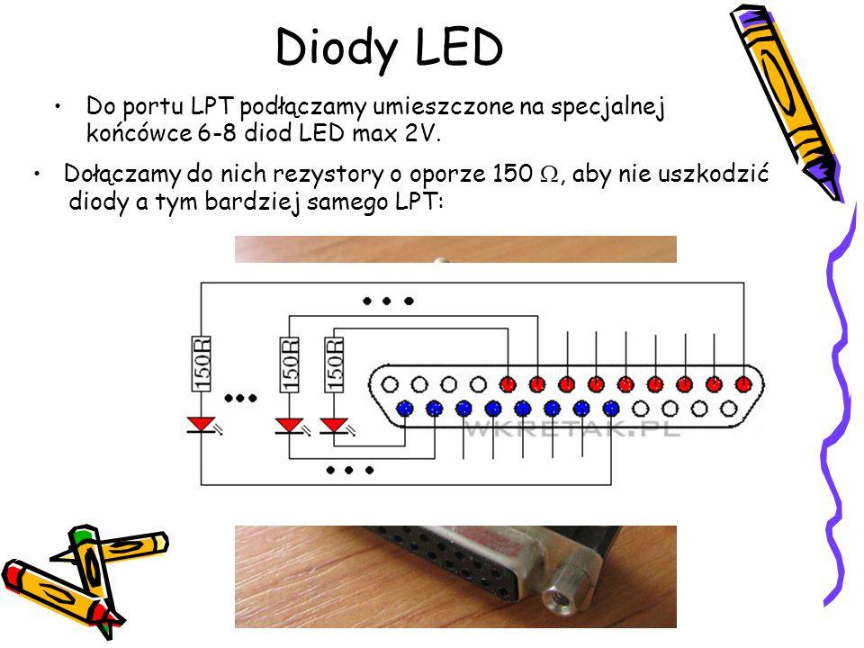 Diody LED Do portu LPT podłączamy umieszczone na specjalnej końcówce 6-8 diod LED max 2V.