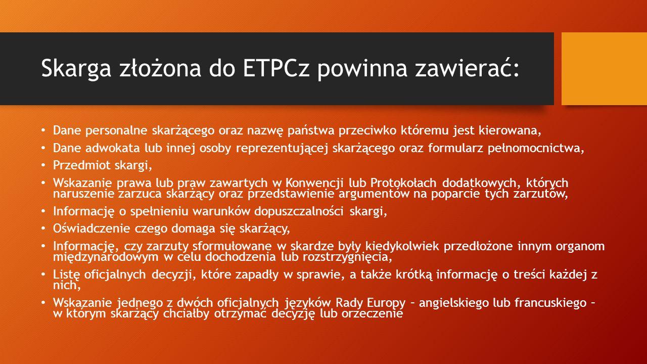 Skarga złożona do ETPCz powinna zawierać:
