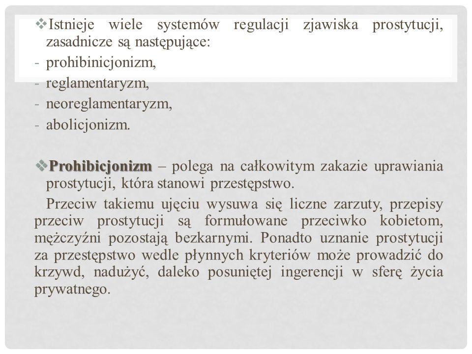 Istnieje wiele systemów regulacji zjawiska prostytucji, zasadnicze są następujące: