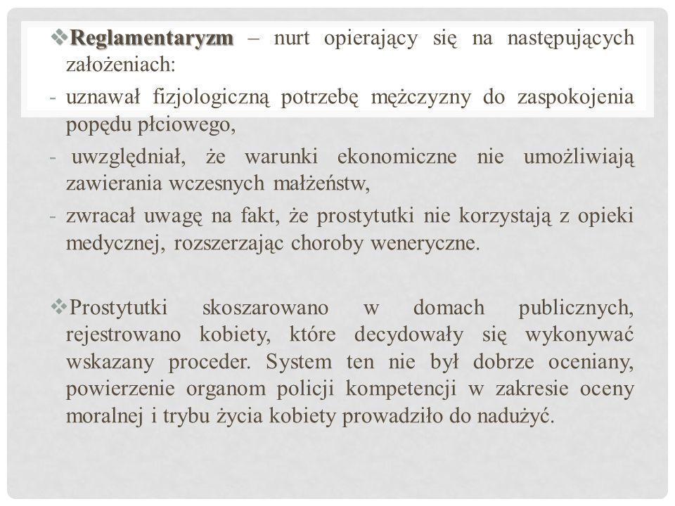 Reglamentaryzm – nurt opierający się na następujących założeniach: