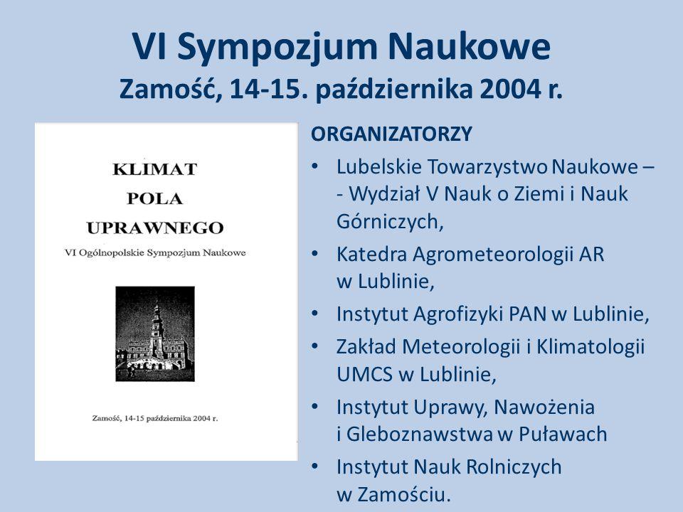 VI Sympozjum Naukowe Zamość, 14-15. października 2004 r.