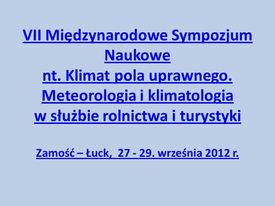 VII Międzynarodowe Sympozjum Naukowe nt. Klimat pola uprawnego