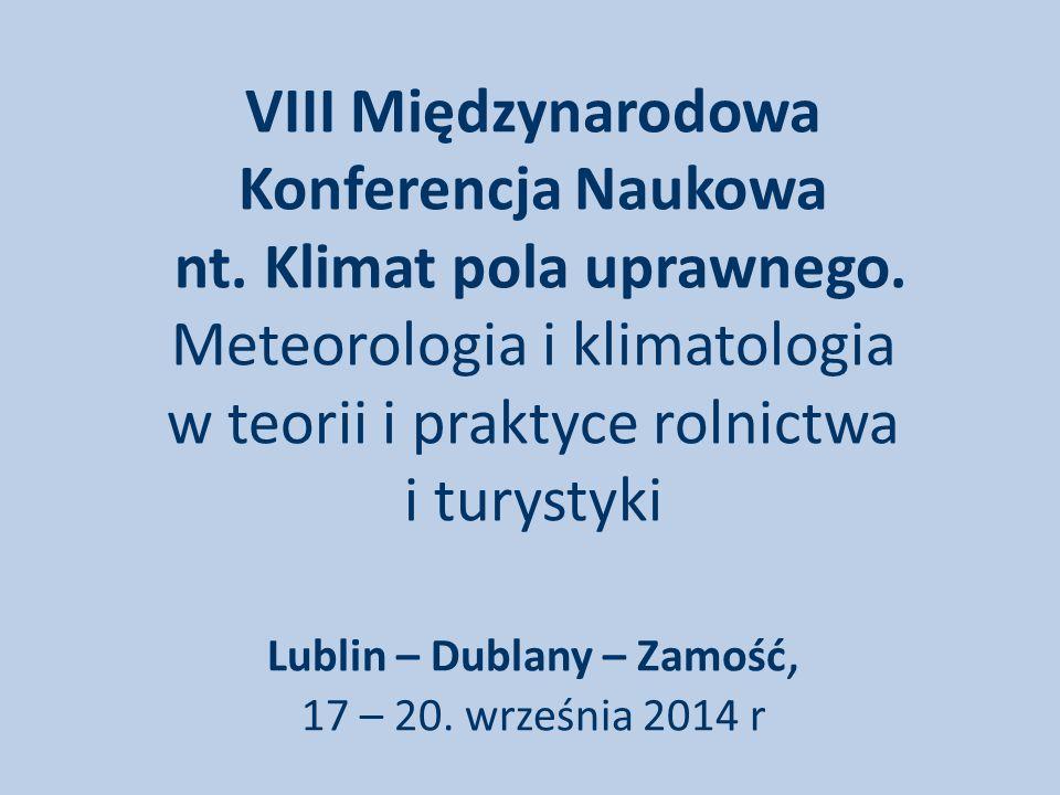 VIII Międzynarodowa Konferencja Naukowa nt. Klimat pola uprawnego