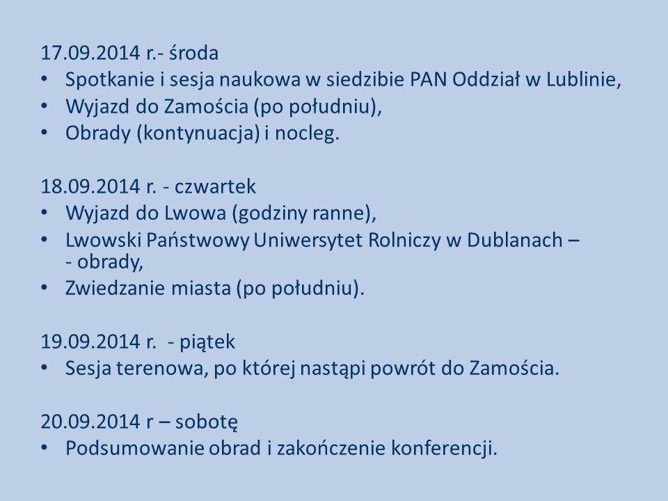 17.09.2014 r.- środa Spotkanie i sesja naukowa w siedzibie PAN Oddział w Lublinie, Wyjazd do Zamościa (po południu),