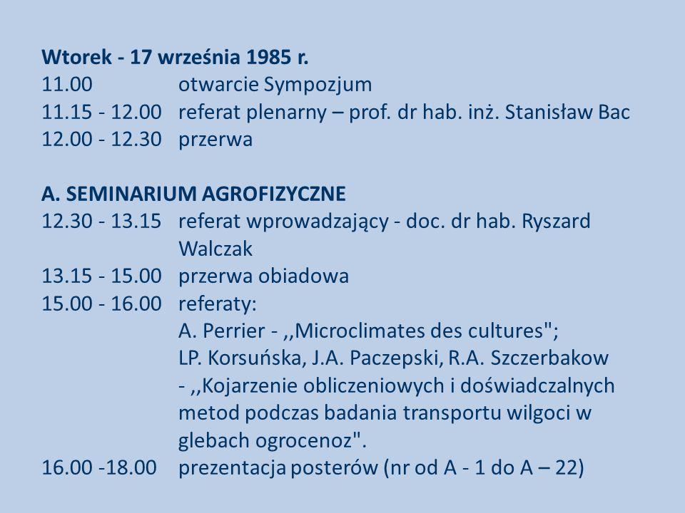 Wtorek - 17 września 1985 r. 11.00 otwarcie Sympozjum 11.15 - 12.00 referat plenarny – prof.