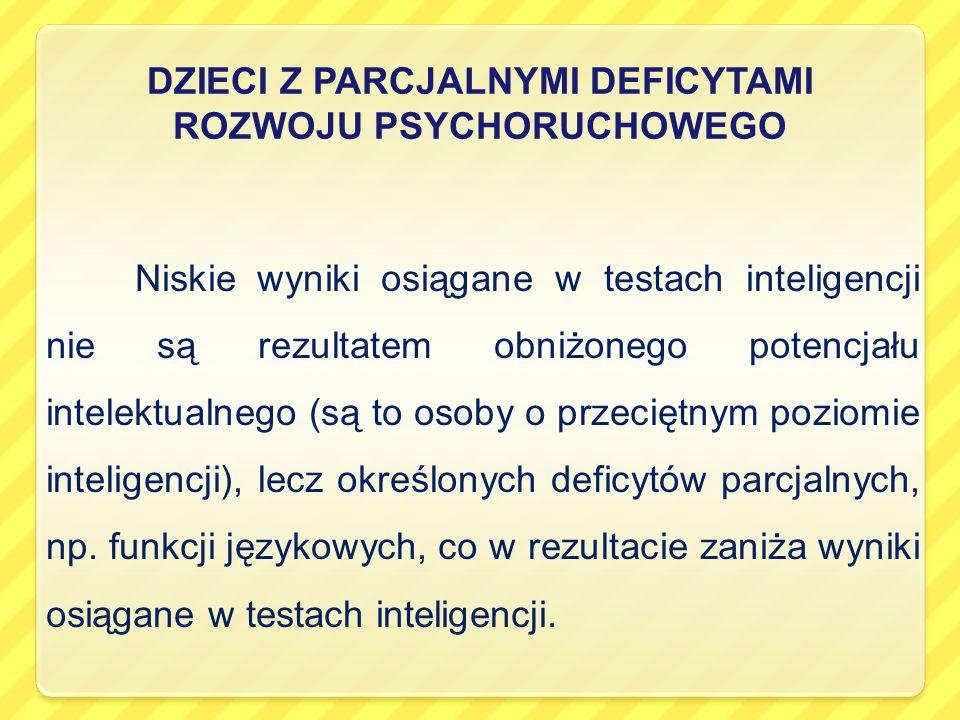 DZIECI Z PARCJALNYMI DEFICYTAMI ROZWOJU PSYCHORUCHOWEGO