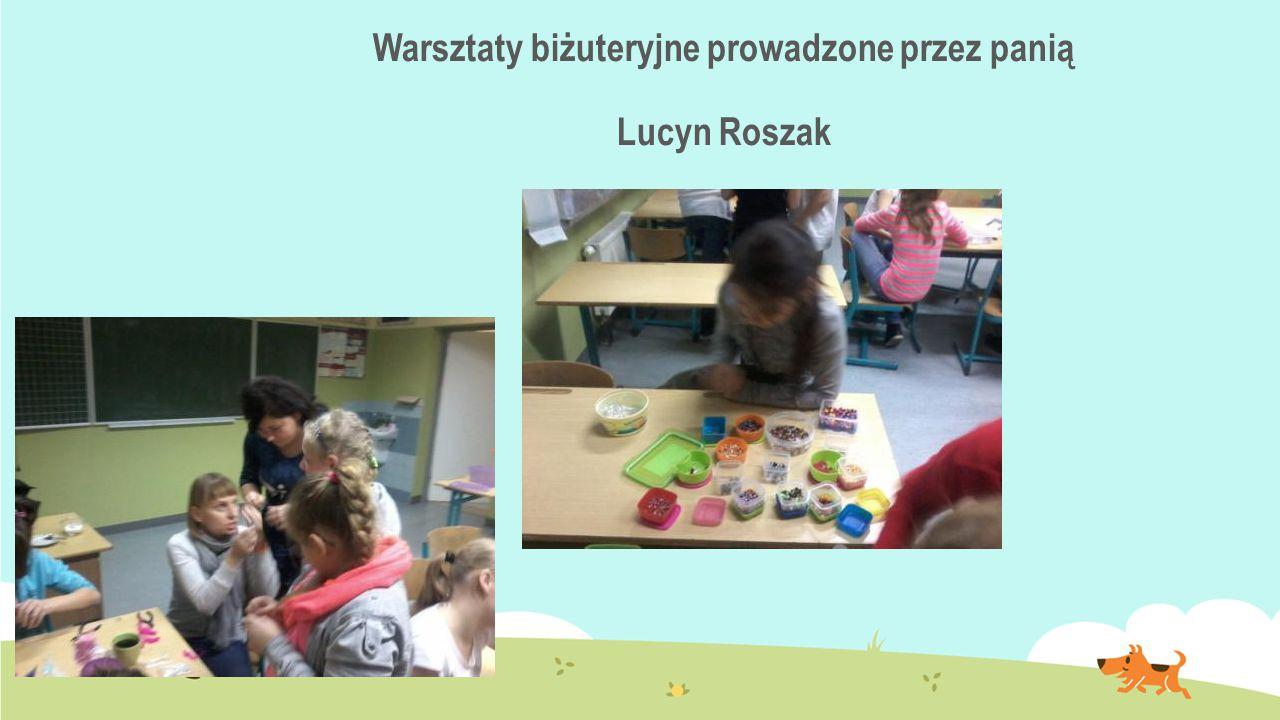 Warsztaty biżuteryjne prowadzone przez panią Lucyn Roszak