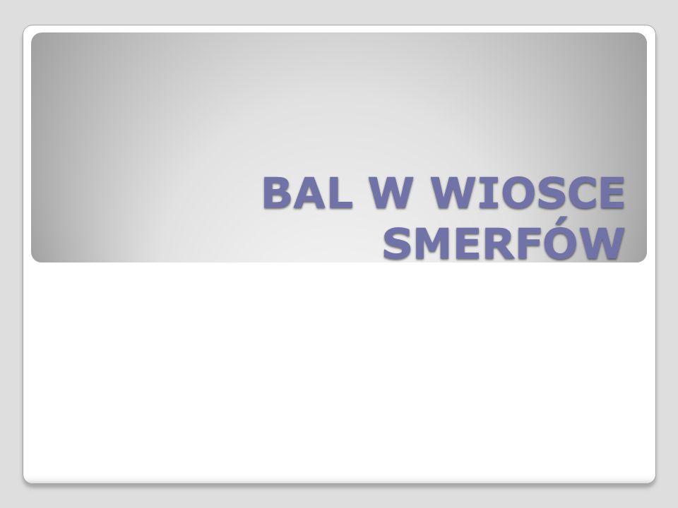 BAL W WIOSCE SMERFÓW