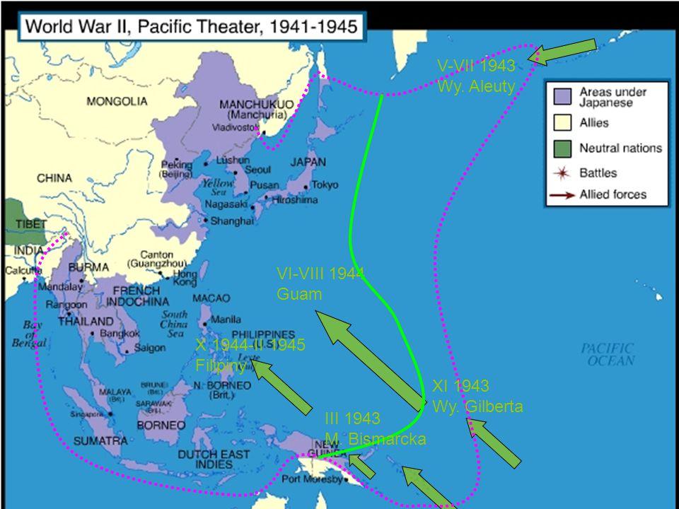 V-VII 1943 Wy. Aleuty. VI-VIII 1944. Guam. X 1944-II 1945. Filipiny. XI 1943. Wy. Gilberta. III 1943.