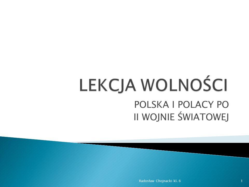 PSP Myślice POLSKA I POLACY PO II WOJNIE ŚWIATOWEJ