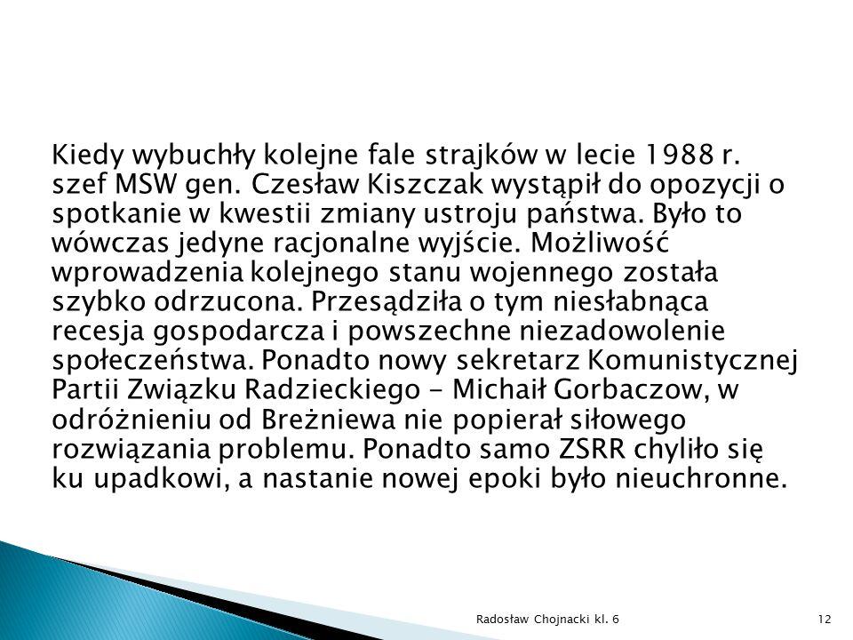Kiedy wybuchły kolejne fale strajków w lecie 1988 r. szef MSW gen