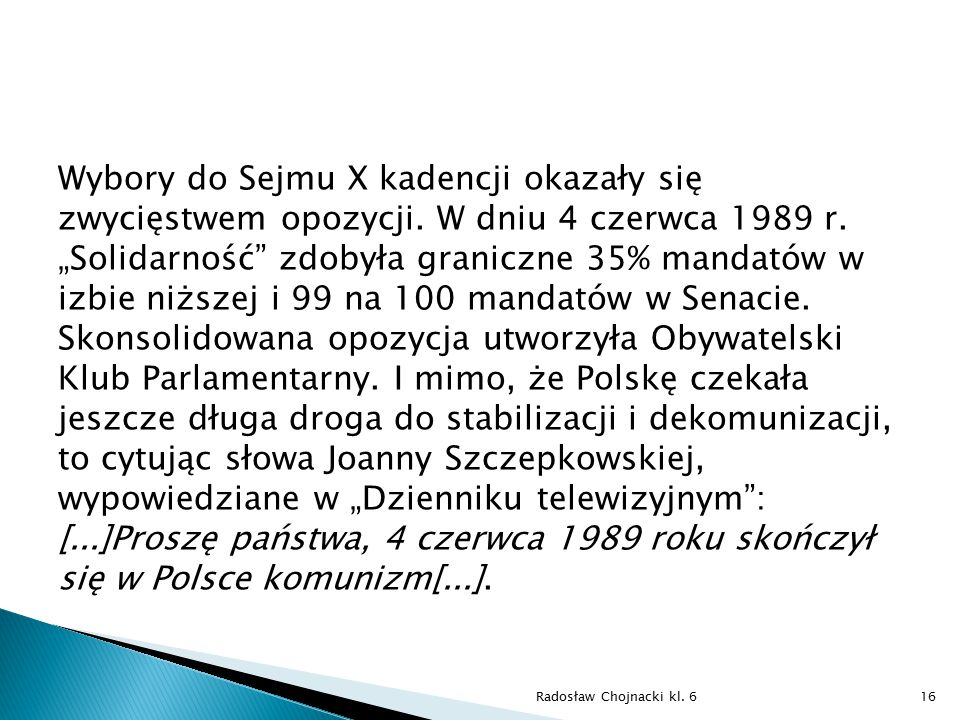 Wybory do Sejmu X kadencji okazały się zwycięstwem opozycji
