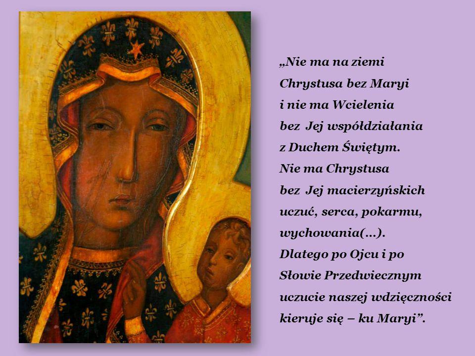 """""""Nie ma na ziemi Chrystusa bez Maryi i nie ma Wcielenia bez Jej współdziałania z Duchem Świętym."""