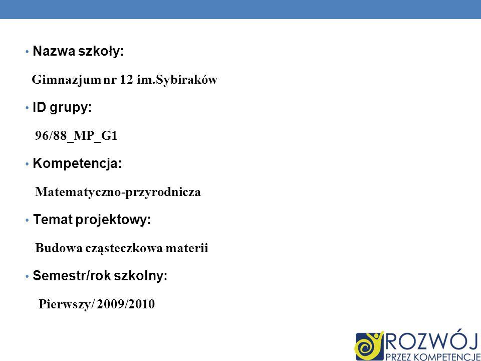Gimnazjum nr 12 im.Sybiraków ID grupy: 96/88_MP_G1 Kompetencja: