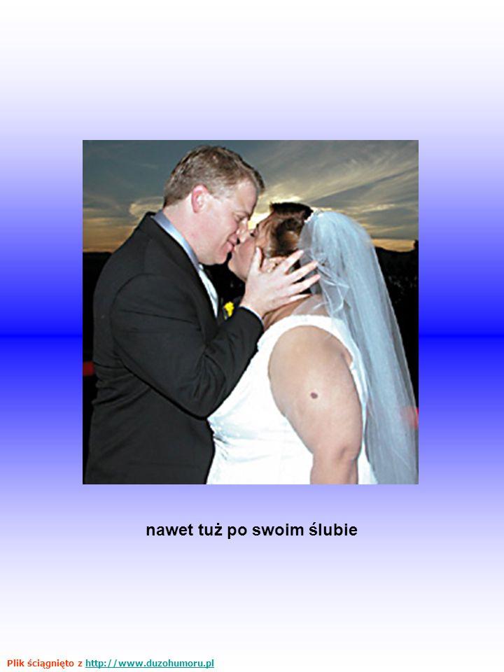 nawet tuż po swoim ślubie