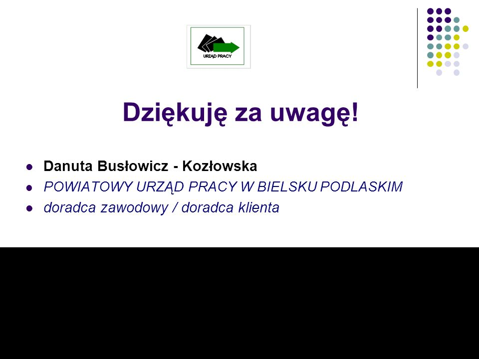Dziękuję za uwagę! Danuta Busłowicz - Kozłowska