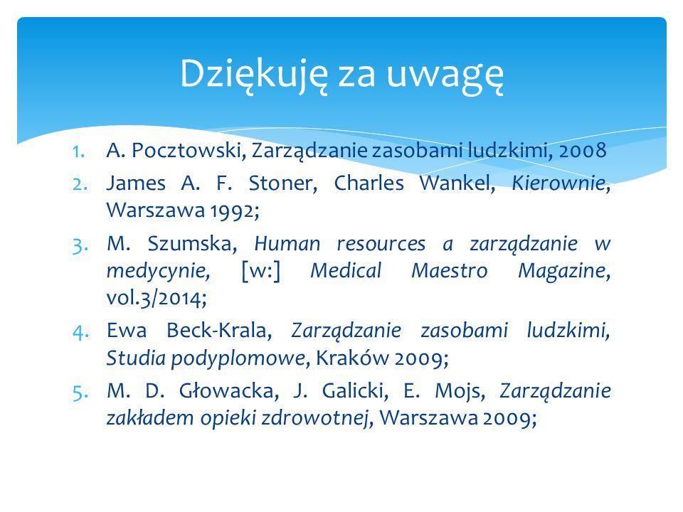 Dziękuję za uwagę A. Pocztowski, Zarządzanie zasobami ludzkimi, 2008