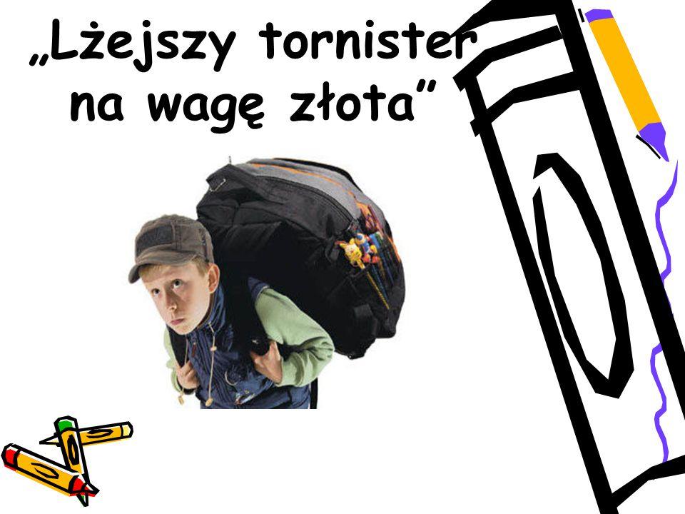 """""""Lżejszy tornister na wagę złota"""