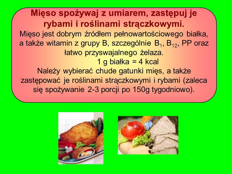 Mięso spożywaj z umiarem, zastępuj je rybami i roślinami strączkowymi