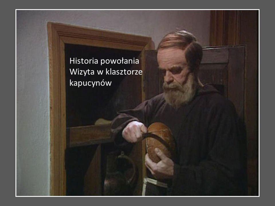 Historia powołania Wizyta w klasztorze kapucynów
