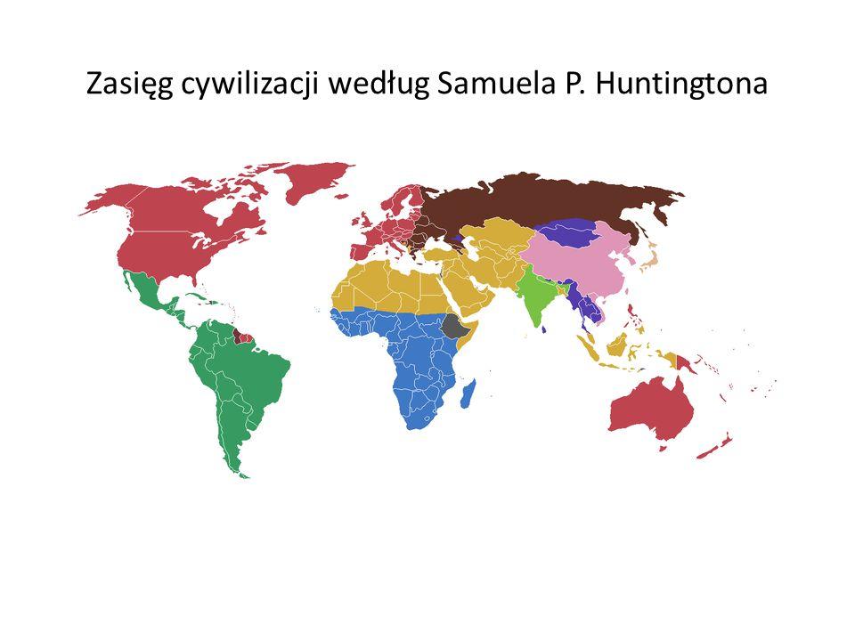 Zasięg cywilizacji według Samuela P. Huntingtona