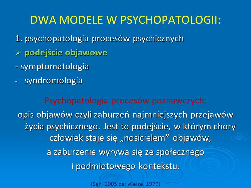 DWA MODELE W PSYCHOPATOLOGII:
