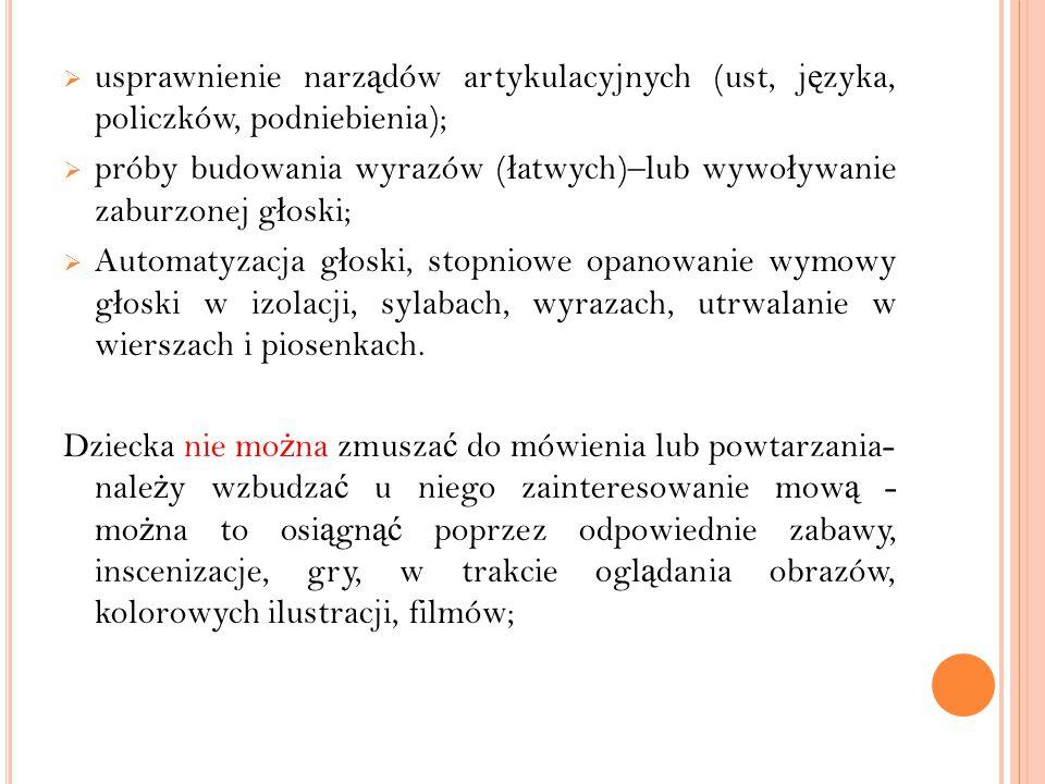 usprawnienie narządów artykulacyjnych (ust, języka, policzków, podniebienia);
