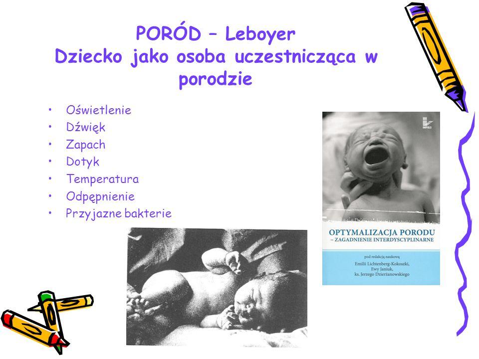 PORÓD – Leboyer Dziecko jako osoba uczestnicząca w porodzie