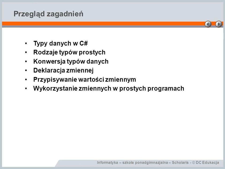 Przegląd zagadnień Typy danych w C# Rodzaje typów prostych
