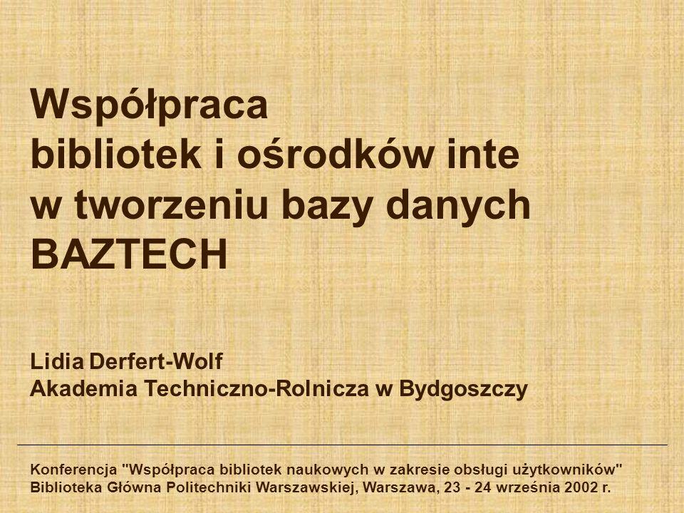 Współpraca bibliotek i ośrodków inte w tworzeniu bazy danych BAZTECH