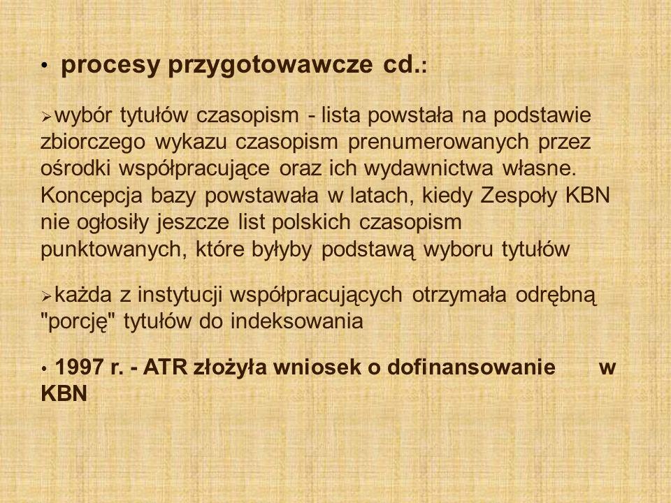 procesy przygotowawcze cd.: