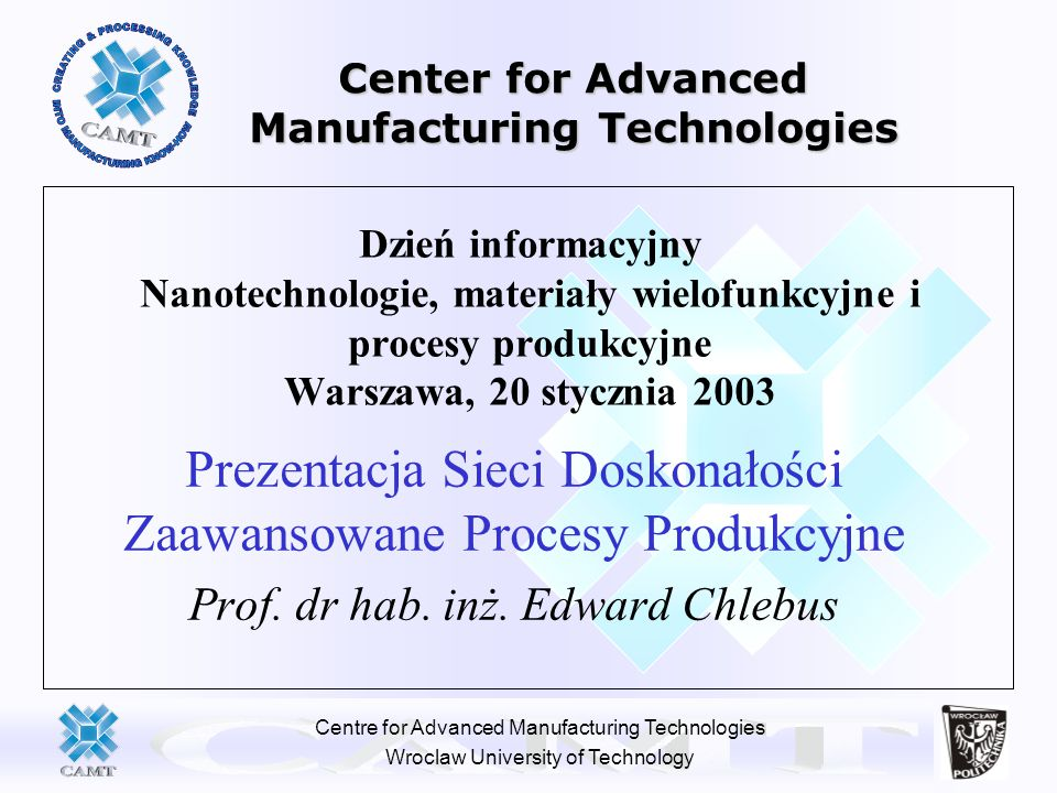 Center for Advanced Manufacturing Technologies