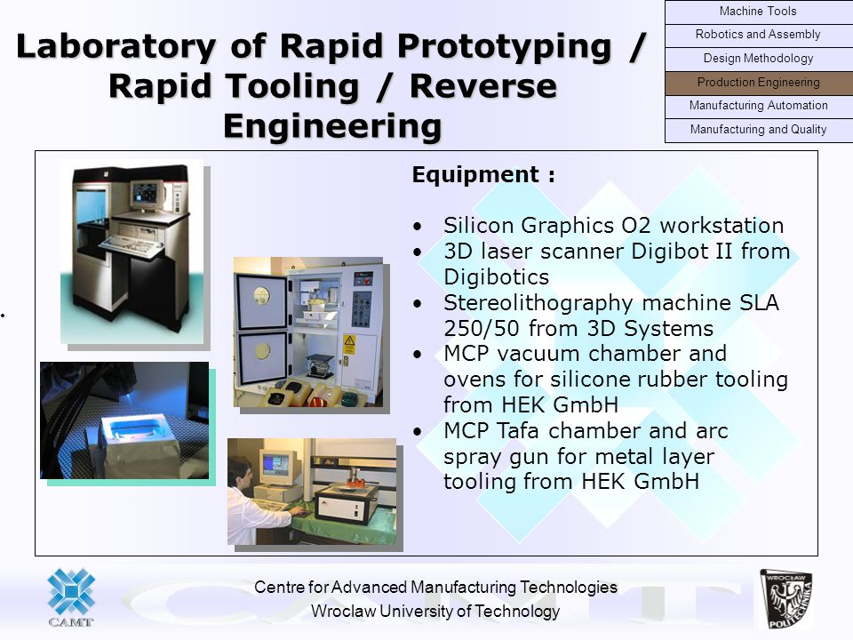 Laboratory of Rapid Prototyping / Rapid Tooling / Reverse Engineering