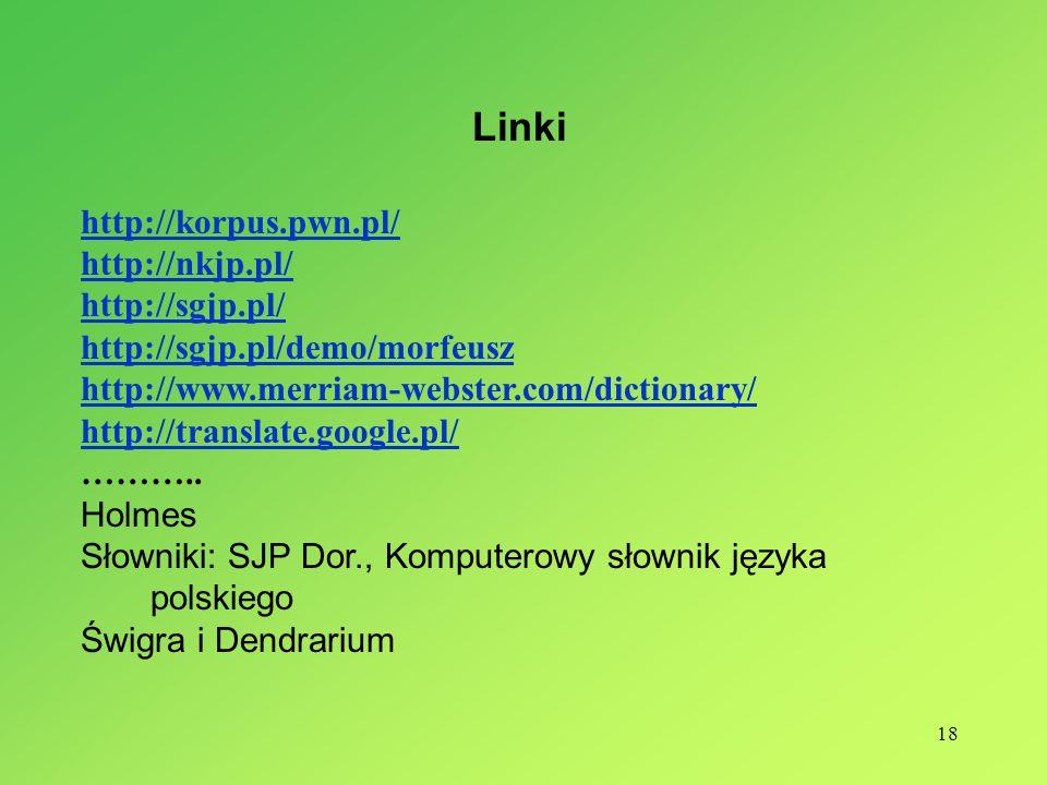 Linki http://korpus.pwn.pl/ http://nkjp.pl/ http://sgjp.pl/