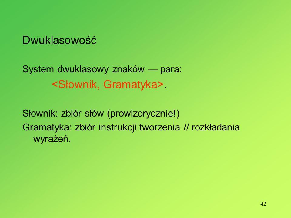 Dwuklasowość System dwuklasowy znaków — para: