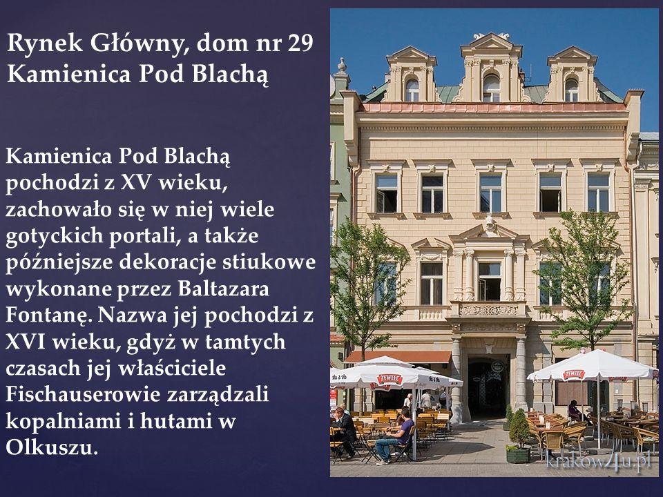 Rynek Główny, dom nr 29 Kamienica Pod Blachą